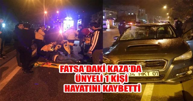 Fatsa'daki Kazada Ünyeli Bir Kişi Hayatı Kaybetti.