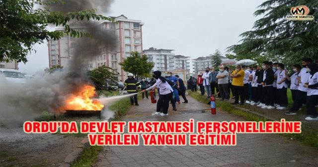 ORDU'DA DEVLET HASTANESİ PERSONELLERİNE VERİLEN YANGIN EĞİTİMİ