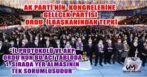 AK PARTİ'NİN  KONGRELERİNE  GELECEK PARTİSİ ORDU  İLBAŞKANINDAN TEPKİ.