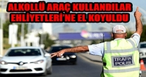 ALKOLLÜ ARAÇ KULLANDILAR EHLİYETLERİ'NE EL KOYULDU