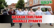 BAŞKAN TAVLI'DAN MAHALLE ZİYARETİ
