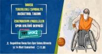 Bedensel Engelliler Maçı, Trt Spor 2'den Canlı Yayınlacak