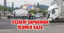 CEZAEVİ SAPAĞINDA KAZA ÖLÜMLÜ KAZA.