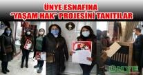 CHP KADIN KOLLARI ÜNYE ESNAFINA ''YAŞAM HAK'' PROJESİNİ TANITIYOR