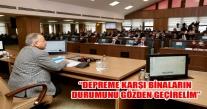 """""""DEPREME KARŞI BİNALARIN DURUMUNU GÖZDEN GEÇİRELİM"""""""