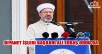 DİYANET İŞLERİ BAŞKANI ALİ ERBAŞ ORDU'DA