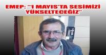 """EMEP: """"1 MAYIS'TA SESİMİZİ YÜKSELTECEĞİZ"""""""