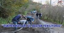 """""""ESKİYEN HATLARI SİL BAŞTAN YENİLİYORUZ"""""""