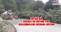 FATSA'DA ASFALT VE BETON YOL ÇALIŞMALARI DEVAM EDİYOR