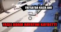 FATSA'DA Kİ FECİ KAZA GÜVENLİK KAMERASINA YANSIDI