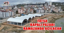 FATSA KAPALI PAZARI RAMAZANDA AÇILACAK