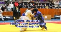 GÖRME ENGELLİLER TÜRKİYE JUDO ŞAMPİYONASI ORDU'DA BAŞLADI