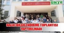 HALKI BİLGİLENDİRME TOPLANTISI YAPTIRILMADI