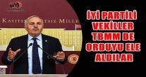 İYİ PARTİLİ VEKİLLER TBMM DE ORDUYU ELE ALDILAR