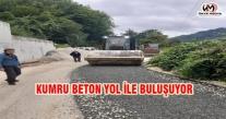 KUMRU BETON YOL İLE BULUŞUYOR