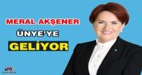 MERAL AKŞENER ÜNYE'YE GELİYOR