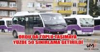 ORDU'DA TOPLU TAŞIMAYA YÜZDE 50 SINIRLAMA GETİRİLDİ