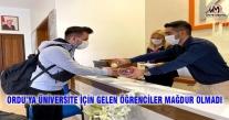 ORDU'YA ÜNİVERSİTE İÇİN GELEN ÖĞRENCİLER MAĞDUR OLMADI