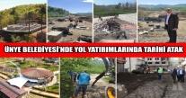 ÜNYE BELEDİYESİ'NDE YOL YATIRIMLARINDA TARİHİ ATAK