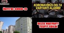 ÜNYE'DE COVID-19 DELTA VARYANTI TESPİT EDİLDİ
