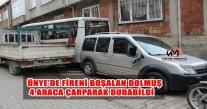 ÜNYE'DE FİRENİ BOŞALAN DOLMUŞ 4 ARACA ÇARPARAK DURABİLDİ
