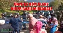 ÜNYE'DE KÖYLÜLERE BİBER GAZLI MÜDAHALE