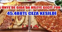 ÜNYE'DE PİDE VE LAHMACUN ETLERİNDE HİLEYE 45,488 TL CEZASI