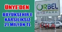 """""""ÜNYE'DEN BÜYÜKŞEHİR'E  21 MİLYON TL KARŞILIKSIZ PARA"""
