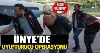 ÜNYEDE UYUŞTURUCU OPERASYONU 10 KİŞİ GÖZALTINA ALINDI
