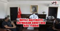 ÜNYELİ HALTERCİYE KAYMAKAM GÜNEY'DEN ÖZEL TEBRİK