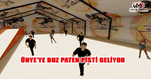 ÜNYE'YE BUZ PATEN PİSTİ GELİYOR