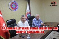 DP ORDU MİLLETVEKİLİ CEMAL ENGİNYURT'TAN ÇARPICI AÇIKLAMALAR
