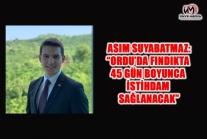 """""""ORDU'DA FINDIKTA 45 GÜN BOYUNCA İSTİHDAM SAĞLANACAK"""""""